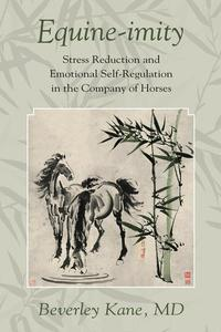 Equine-imity--Stress Reduction and Emotional Self-Regulation in the Company of Horses