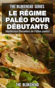 Le régime paléo pour débutants : découvrez les 30 meilleures recettes de pâtes paléo !