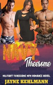Navy Threesome:  Military Threesome MFM Romance Novel