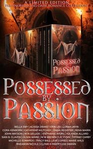 Possessed by Passion: A Dark Romance Paranormal Collection