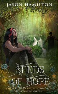 Seeds of Hope: An Epic YA Fantasy Adventure