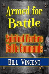 Armed for Battle: Spiritual Warfare Battle Commands