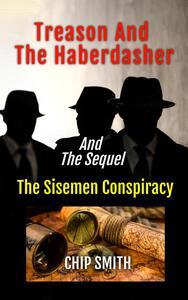 Treason And The Haberdasher & The Sisemen  Conspiracy