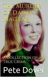 The Murder of Dawn Magyar