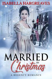 Married by Christmas: A Regency Romance