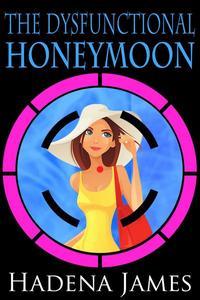 The Dysfunctional Honeymoon