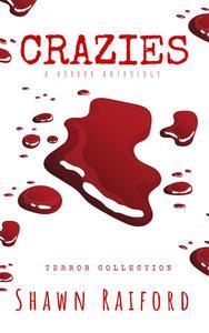Crazies: A Horror Anthology