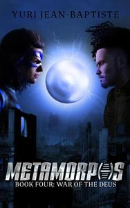 Metamorphs Four: War of the Deus