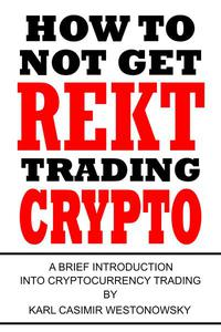 How to Not Get Rekt Trading Crypto