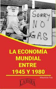 La Economía Mundial Entre 1945 y 1980