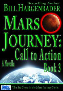 Mars Journey: Call to Action: Book 3: A SciFi Thriller Series