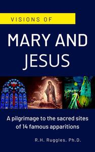 Visions of Mary and Jesus: A pilgrimage to the sacred sites of 14 famous apparitions