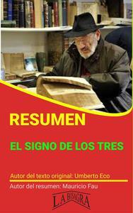 Resumen de El Signo de los Tres de Umberto Eco