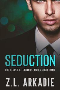 Seduction: The Secret Billionaire Asher Christmas