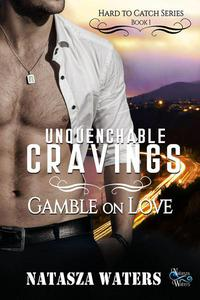 Unquenchable Cravings: Gamble on Love