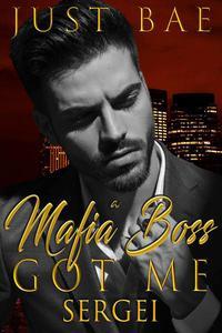 A Mafia Boss Got Me: Sergei