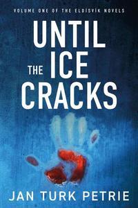 Until the Ice Cracks