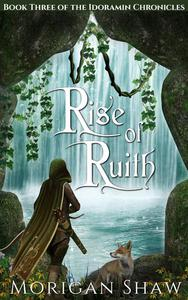 Rise of Ruith: Book Three of the Idoramin Chronicles