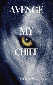 Avenge My Chief