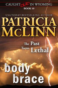 Body Brace (Caught Dead in Wyoming, Book 10)