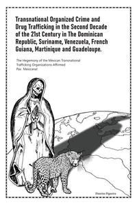 Transnational Organized Crime and Drug Trafficking in the Second Decade of the 21st Century in the Dominican Republic, Suriname, Venezuela, French Guiana, Martinique and Guadeloupe