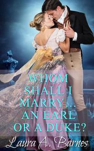 Whom Shall I Marry... An Earl or A Duke?