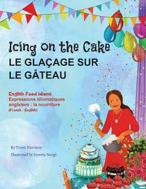 Icing on the Cake - English Food Idioms (French-English)