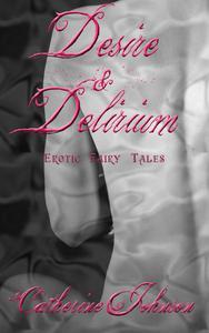 Desire and Delirium