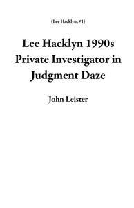 Lee Hacklyn 1990s Private Investigator in Judgment Daze