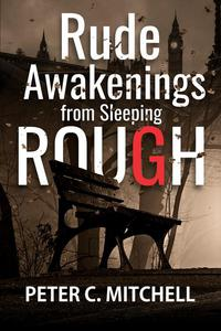Rude Awakenings from Sleeping Rough