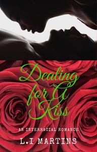 Dealing For A Kiss