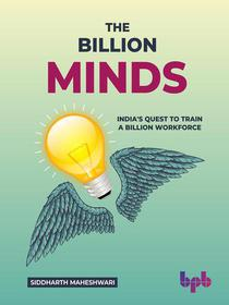 The Billion Minds: India's Quest to Train a Billion Workforce (English Edition)