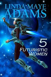 5 Futuristic Women