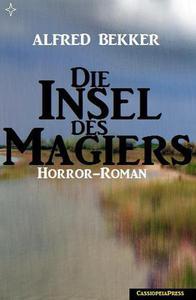 Alfred Bekker Horror-Roman: Die Insel des Magiers