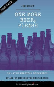 One More Beer, Please: Q&A With American Breweries Vol. 2