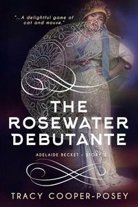 The Rosewater Debutante