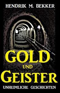 Gold und Geister - Unheimliche Geschichten