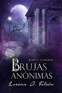 Brujas anónimas - Libro IV - El regreso