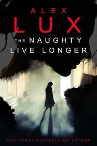 The Naughty Live Longer
