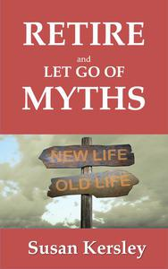 Retire and Let Go of Myths