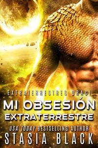 Mi obsesión extraterrestre