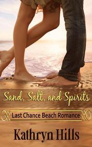 Sand, Salt, and Spirits - Last Chance Beach Romance