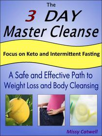 The 3-Day Master Cleanse with Focus on Keto and Intermittent Fasting