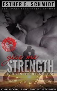 Give Me Strength: Broken Deeds MC #7.5