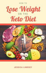How to Lose Weight On the Keto Diet