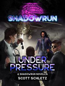 Shadowrun: Under Pressure