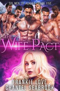 The Wife Pact: Emerson (Six Men of Alaska Book 5)
