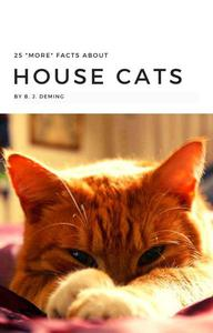 25 More Facts About House Cats
