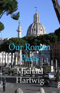 Our Roman Pasts