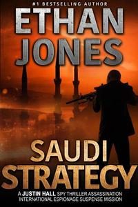 The Saudi Strategy: A Justin Hall Spy Thriller